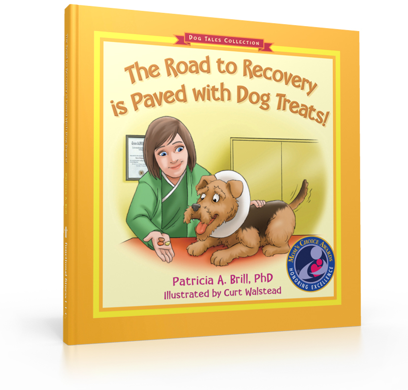 Cover image of The Road to Recovery is Paved with Dog Treats!